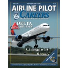 Airline Pilot Careers back issues - April 2007: Delta Air Lines: Change is in the Air