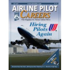 Airline Pilot Careers back issues - July 2007: United Airlines: Hiring Pilots Again