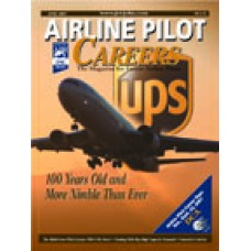 Airline Pilot Careers back issues - June 2007: UPS: 100 Years Old and Nimble As Ever